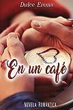 En un café: Novela romántica