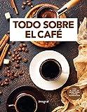 Todo sobre el café (ALIMENTACIÓN)